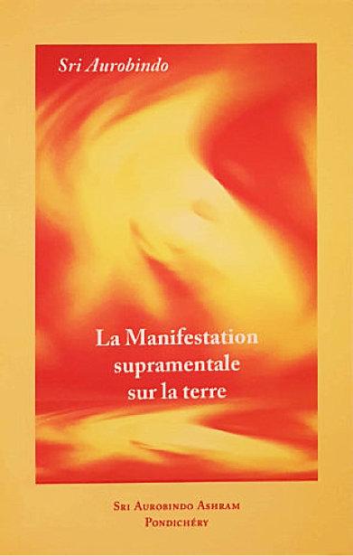 MANIFESTATION SUPRAMENTALE SUR LA TERRE [Aurobindo-Sabda]