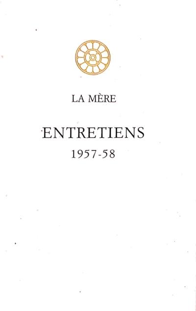 ENTRETIENS 1957-58 [La Mère/Sabda]