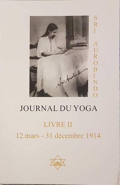 JOURNAL DU YOGA. Livre 2 : mars à décembre 1914 [Aurobindo/Sabda]