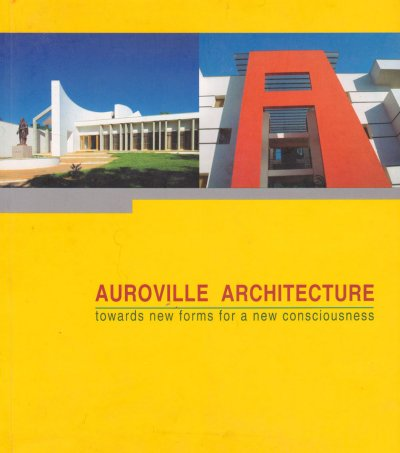 AUROVILLE ARCHITECTURE. Towards New Forms for a New Consciousness [Franz Fassbender/Prisma/Sabda]