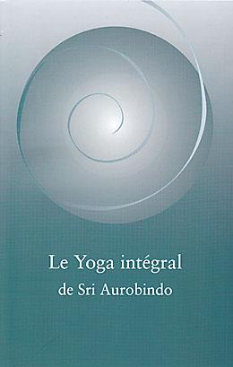 LE YOGA INTEGRAL de Sri Aurobindo [Sabda]