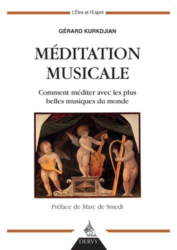 MEDITATION MUSICALE [Gérard Kurkdjian/Dervy]